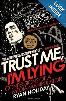Trust Me I'm Lying – Confessions of a Media Manipulator